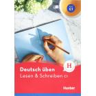 Deutsch üben. Lesen & Schreiben C1