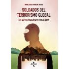 Soldados del terrorismo global. Los nuevos combatientes extranjeros