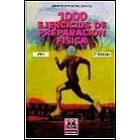 1000 ejercicios de preparación física. (2 vols.)