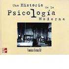 Una Historia de la Psicología Moderna.