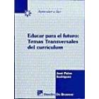 Educar para el futuro: Temas transversales del currículum