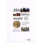 Atlas histórico mundial (I). De los orígenes a la Revolución francesa