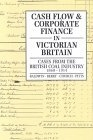 Cash flow and corporate finance in victorian Britain (Cases from the british coal industry,1860-1914)