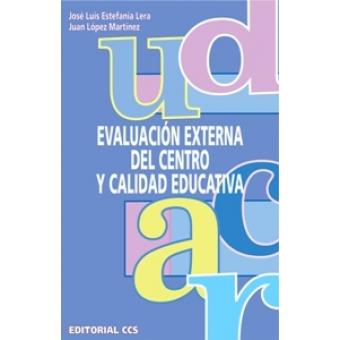 Evaluación externa del centro y calidad educativa