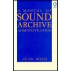A manual of sound archive administration