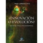 ¿ Innovación o evolución ? Metáfora evolutiva de empresa