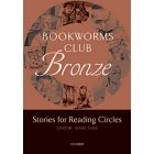 Oxford Bookworms Club: Bronze (Stories for Reading Circles)