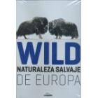 Wild. Naturaleza salvaje de Europa