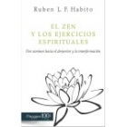 El Zen y los ejercicios espirituales: dos caminos hacia el despertar y la transformación