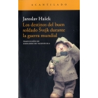 Los destinos del buen soldado Svejk durante la Guerra Mundial