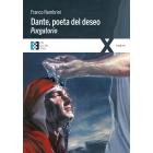 Dante, poeta del deseo: Purgatorio