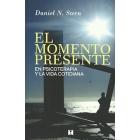 El momento presente.En psicoterapia y la vida cotidiana.