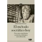 El método socrático hoy: para una enseñanza y práctica dialógica de la filosofía