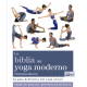 La biblia del yoga moderno. La guía definitiva del yoga actual