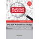Python machine learning. Aprendizaje automático y aprendizaje profundo con Python, scikit-learn y TensorFlow 2ª edición