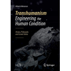 Transhumanism: Engineering the Human Condition (History, Philosophy and Current Status)