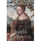 María Magdalena: descubriendo la mujer del corazón del cristianismo