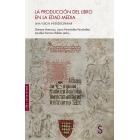 La producción del libro en la Edad Media (Una visión interdisciplinar)