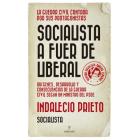 Socialista a fuer de liberal. Orígenes, desarrollo y consecuencias de la guerra civil según un ministro del PSOE