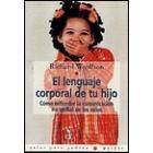 El lenguaje corporal de tu hijo. Cómo entender la comunicación no verbal de los niños