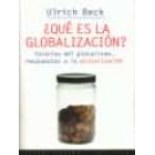 ¿Qué es la globalización?. Falacias del globalismo, respuestas a la globalización