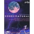 Sobrenatural. Los fascinantes poderes hipersensoriales de los animales y las plantas