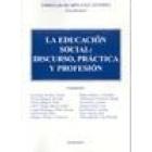 La educación social : discurso, práctica y profesión