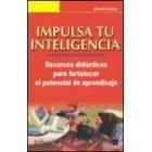 Impulsa tu inteligencia. Recursos pata fortaecer el potencial de aprendizaje