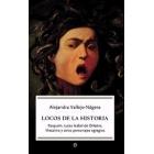 Locos de la historia. Rasputín, Luisa Isabel de Orléans, Mesalina y otros personajes egregios