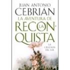 La aventura de la Reconquista. La cruzada del sur