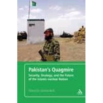 Pakistan's Quagmire: Security, Strategy, and the Future of the Islamic-Nuclear Nation