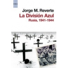 La División Azul. Rusia, 1914-1944