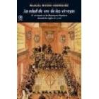 La edad de oro de los virreyes. El virreinato en la Monarquía Hispánica durante los siglos XVI y XVII
