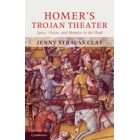 Homer's trojan theater: space, vision and memory in the