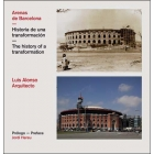 Arenas de Barcelona. Historia de una transformación / The history of a transformation