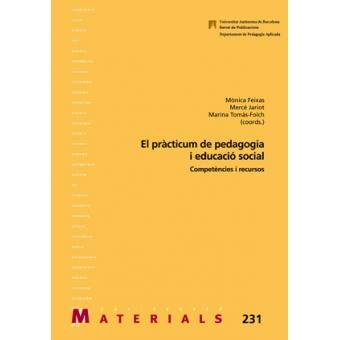 El pràcticum de pedagogia i educació social. Competències i recursos