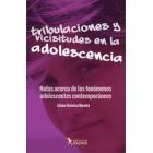 Tribulaciones Y Vicisitudes En La Adolescencia. Notas Acerca De Los Fenómenos Adolescentes Contemporáneos