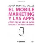 El mobile marketing y las apps. Cómo crear apps e idear. Estrategias de mobile marketing