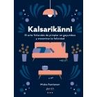 Kalsarikänni. El arte finlandés de pimplar en gayumbos y encontrar la felicidad