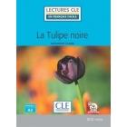 La Tulipe noire - Livre + audio online (Lectures clé en français facile)
