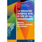 La educación histórica ante el reto de las competencias. Métodos, recursos y enfoques de enseñanza