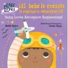 Al bebé le encanta la ingeniería aeroespacial (Baby Loves Science)