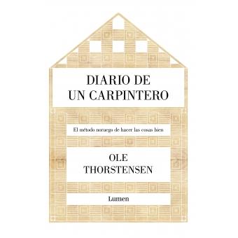 Diario de un carpintero. El método noruego de hacer las cosas bien