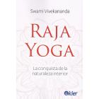 Raja Yoga. La conquista de la naturaleza interior
