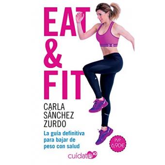 Eat & fit. La guía definitiva para bajar de peso con salud