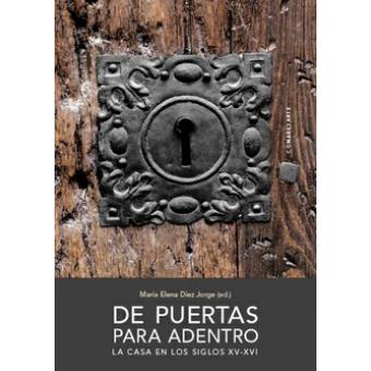 De puertas para adentro. La casa en los siglos XV-XVI
