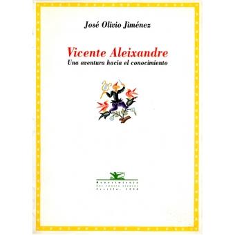 Vicente Aleixandre. Una aventura hacia el conocimiento