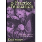 The practice of persuasion (Paradox and power in art history)