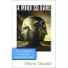 A mind so rare (The evolution of human consciousness)