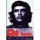 Che Guevara. Una biografía para el siglo XXI, con imágenes inéditas y testimonios exclusivos